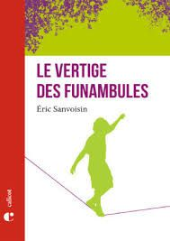 Le vertige des funambules, Eric Sanvoisin, Calicot, 2017