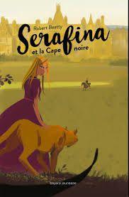 Serafina et la cape noire, Robert Beatty, Bayard Jeunesse, 2017