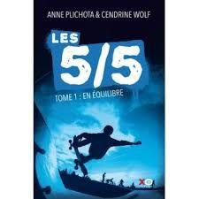 Les 5/5 Tome 1 : en équilibre, Anne Plichota, Cendrine Wolf, XO Jeunesse, 2017