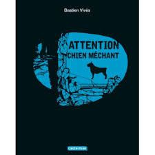 Attention chien méchant, Bastien Vivès, Casterman, 2017