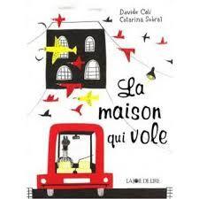 La maison qui vole, Davide Cali, Catarina Sobral, La joie de lire, 2017