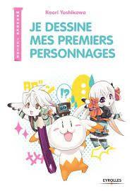 Je dessine mes premiers personnages, Kaori Yoshikawa, Eyrolles, Manga Junior, 2017