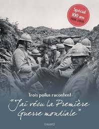 """Trois poilus racontent : """"J'ai vécu la Première Guerre mondiale"""", Jean-Yves Dana,  Bayard, 2018"""