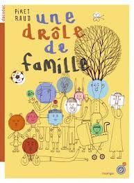Une drôle de famille, Piret Raud, Rouergue, 2018