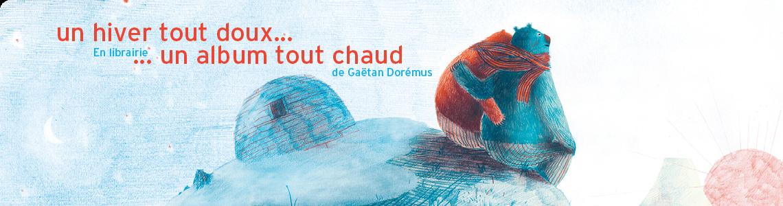 Tout doux, Gaëtan Dorémus, Rouergue, 2018
