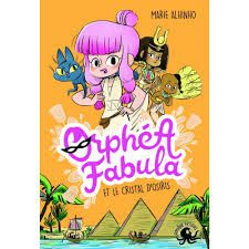 Orphéa Fabula et le cristal d'OSiris, Marie Alhinho, Poulpe Fictions, 2018