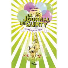 Le journal de Gurty : Printemps de chien, Bertrand Santini, 2018