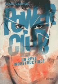 Power Club : un rêve indestructible, Alain Gagnol, Syros, 2018