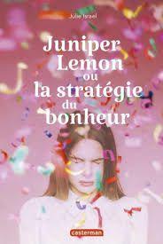 Juniper Lemon ou la stratégie du bonheur, Julie Israel, Casterman, 2018