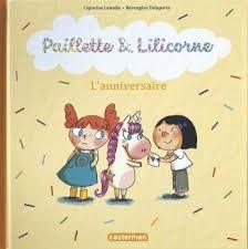 Paillette & Licorne : La rentrée, l'anniversaire, Capucine Lewalle, Bérengère Delaporte, Casterman, 2018