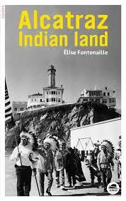 Alcatraz Indian Land, Elise Fontenaille, Oskar, 2018