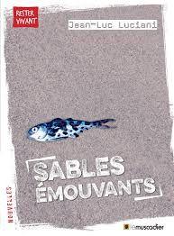 Sables émouvants, Jean-Luc Luciani, Le Muscadier, Rester Vivant, 2018
