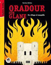 Oradour-sur-Glane : un village si tranquille, Vanina, Brière, Oskar Jeunesse, 2018