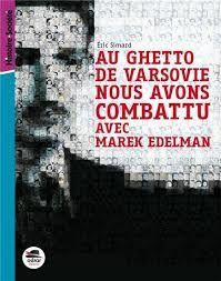 Au Ghetto de Varsovie nous avons combattu avec Mark Edelman, Eric Simard, Oskar, 2018