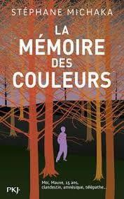 La mémoire des couleurs, Stéphane Michaka, PKJ, 2018