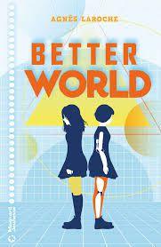 Better World, Agnès Laroche, Magnard Jeunesse, 2019