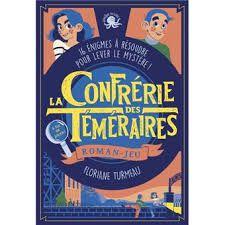 La Confrérie des Téméraires : roman-jeu, Floriane Turmeau, Poulpe Fictions, 2019