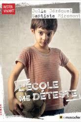 L'école me déteste, Julie Jézéquel, Baptiste Miremont, Le Muscadier, 2019