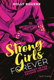 Strong Girls Forever : Comment ne pas devenir cinglée, Holly Bourne, Nathan, 2019