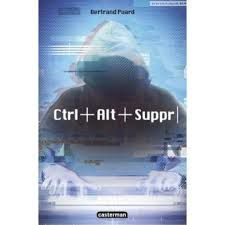 Ctrl+Alt+Suppr, Bertrand Puard, Casterman, 2019