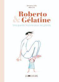 Roberto & Gélatine : une grande histoire pour les grands, Germano Zullo, Albertine
