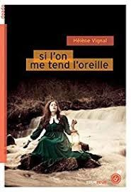 Si l'on me tend l'oreille, Hélène Vignal, Rouergue, Septembre 2019