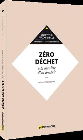 Zéro déchet : à la manière d'un lombric, Nathalie Tordjan, Salamandre, Septembre 2019
