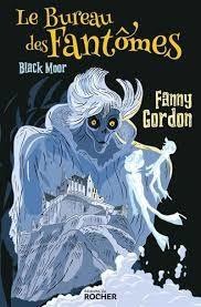 Le bureau des fantômes, Black Moor, Fanny Gordon, éditions du Rocher, 2019