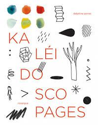 Kaleidoscopages, Delphine Perret, Rouergue, 2019