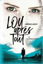 Lou après tout : la communauté, Jérôme Leroy, Syros, 2019