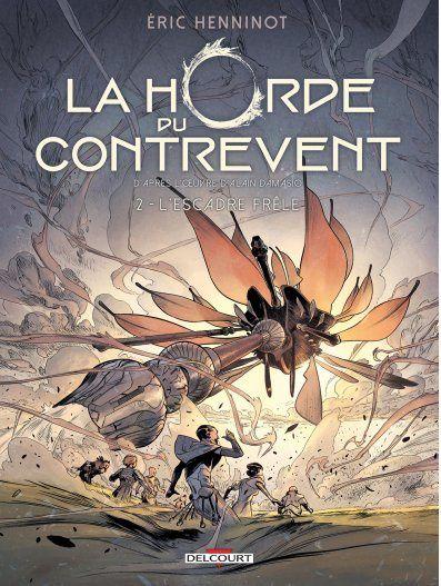 La Horde du Contrevent T2 : l'Escadre Frêle, Eric Henninot, Delcourt, 2019