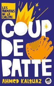 Coup de batte, Ahmed Kalouaz, Oskar, Les romans de la colère, 2019