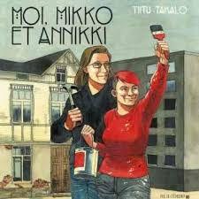 Moi, Mikko et Annikki, Titu Takalo , Rue de l'échiquier, 2019