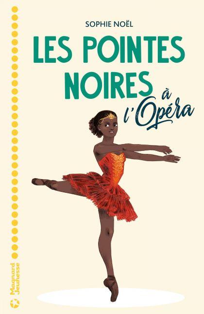 Les pointes noires à l'Opéra, Sophie Noël, Magnard Jeunesse, 2020
