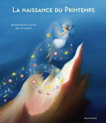 La naissance du Printemps, Roxane Marie Galliez, Eric Puybaret, Baliverne, 2020