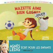 Mazette est trop/très sensible / Mazette aime bien gagner/jouer, Agnès Ledig, Frédéric Pillot, Père Castor, 2020