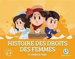 Histoire des droits des femmes : le combat de toutes, Quelle Histoire, 2020
