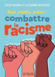 Des mots pour combattre le racisme, Jessie Magana, Alexandre Messager, Syros, 2020