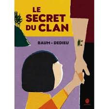 Le secret du clan,  Baum, Dedieu, HongFei, 2020