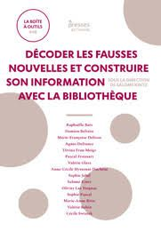 Décoder les fausses nouvelles et construire son information avec la bibliothèque, Salomé Kintz, Presses de l'Enssib, 2020