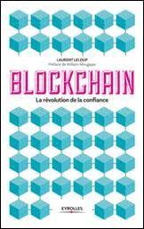 BLOCKCHAIN :  La révolution de la confiance par Laurent Leloup