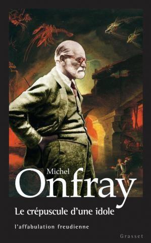Portrait d'un imposteur: Freud, par Michel Onfray