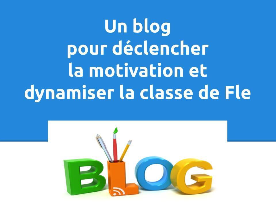 Un blog pour déclencher la motivation et dynamiser la classe de FLE