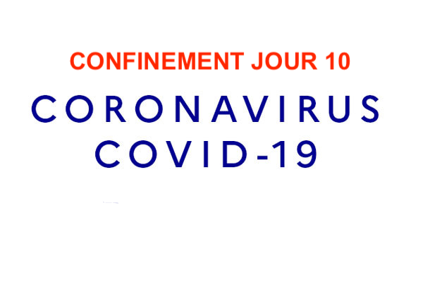 Le point au 10ème jour de confinement - Covid-19