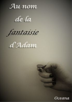Au nom de la fantaisie d'Adam d'Oceana