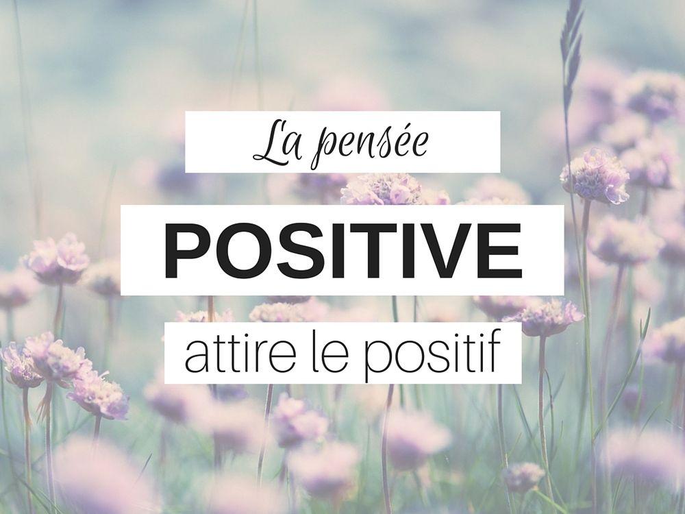 Une pensée positive pour la vie...