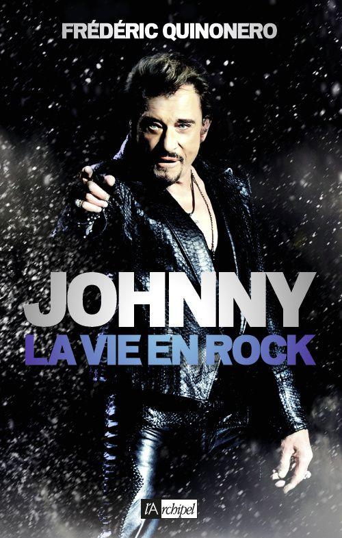 Johnny, toute une vie en rock à lire !