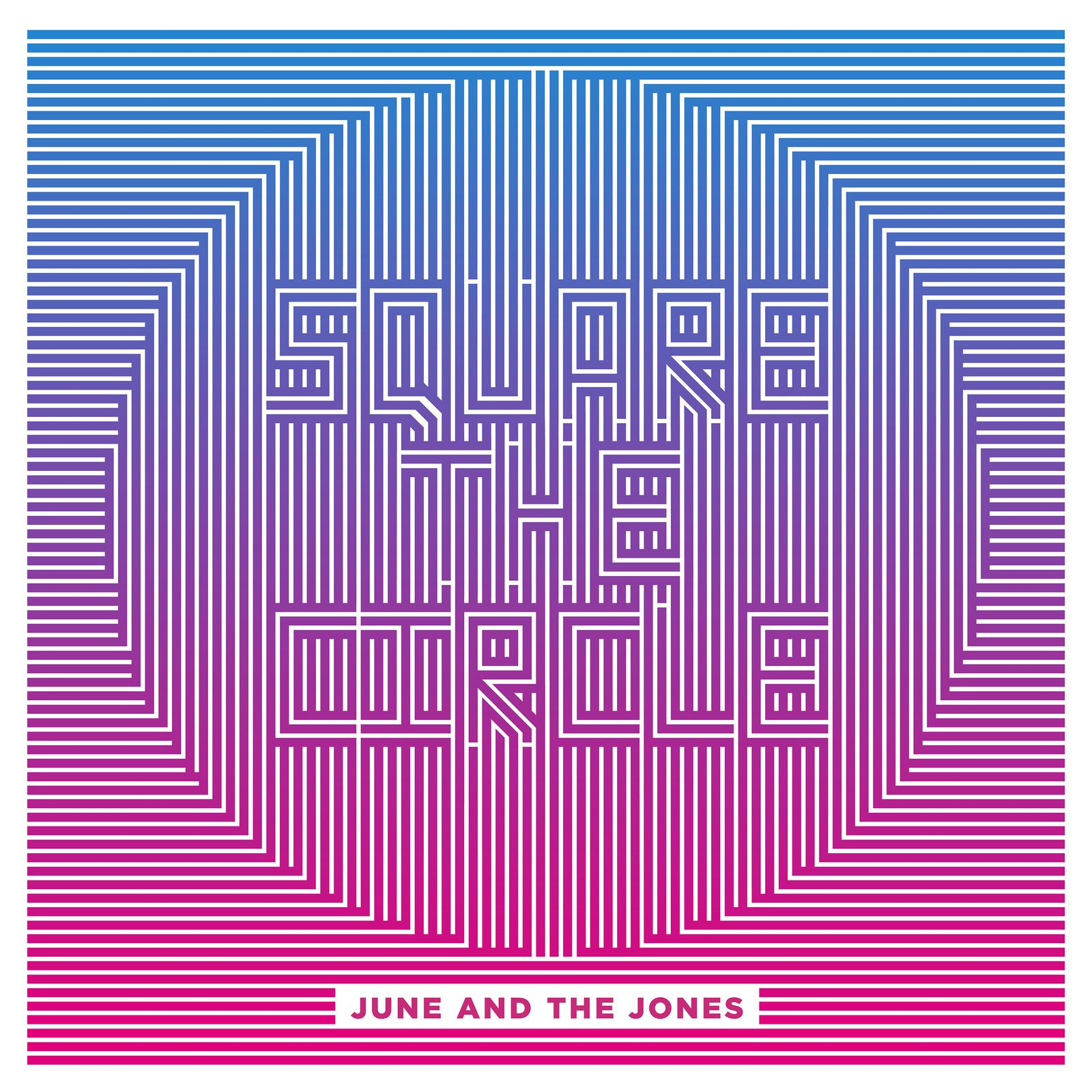 Square The Circle, June and The Jones
