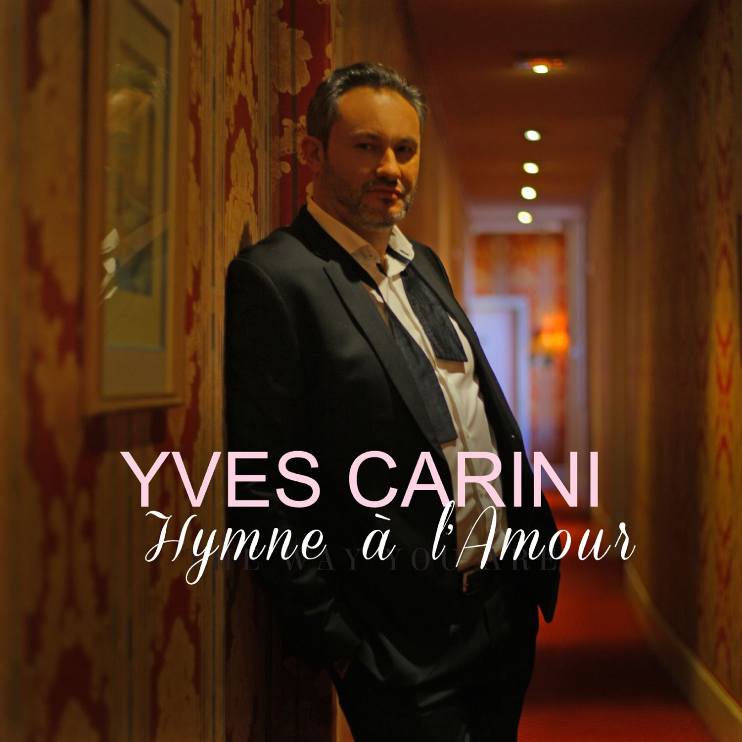 Yves Carini, The Way you are