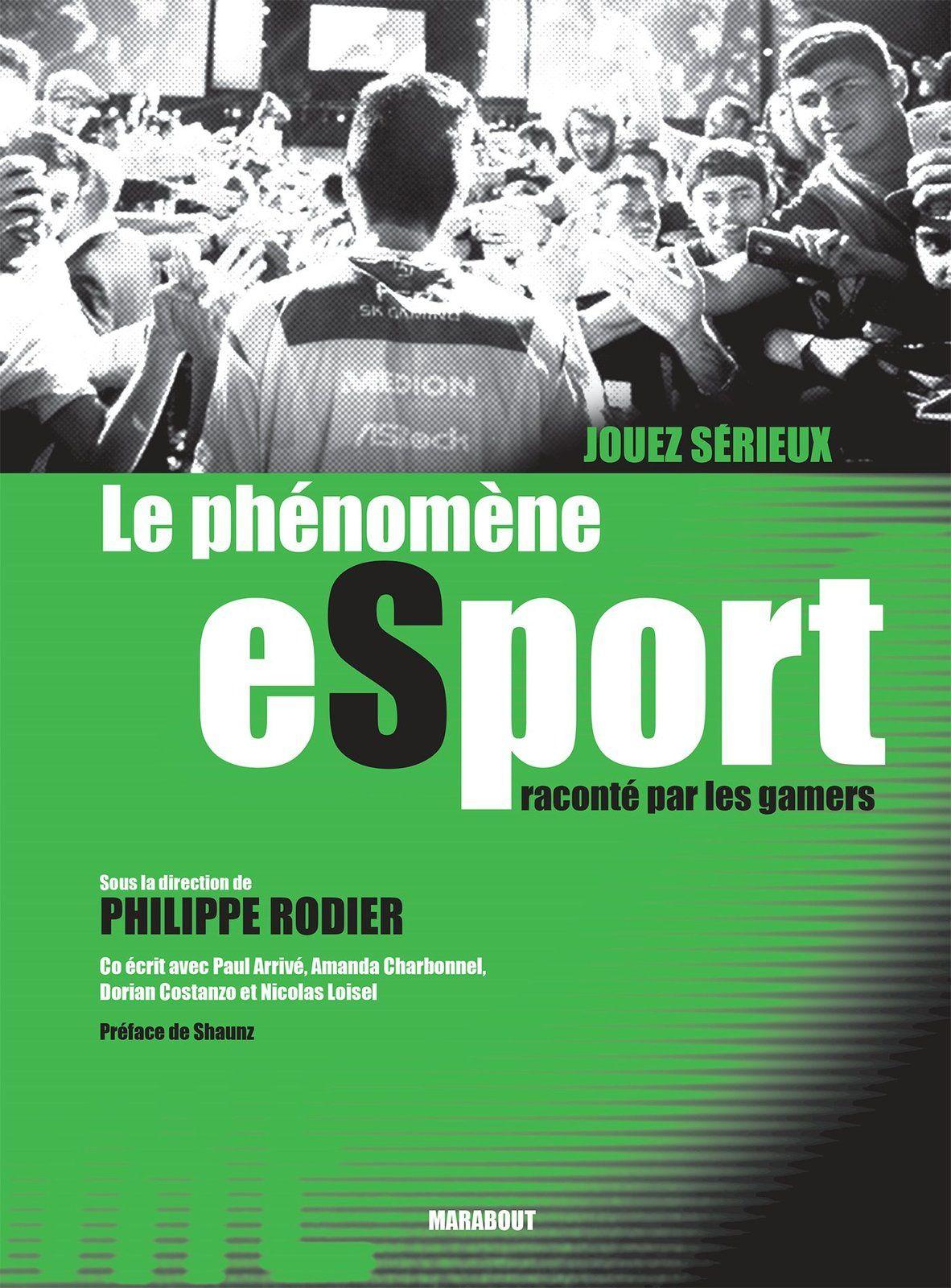 [REVUE LIVRE GAMING] JOUEZ SERIEUX - LE PHENOMENE ESPORT RACONTE PAR LES GAMERS aux éditions MARABOUT
